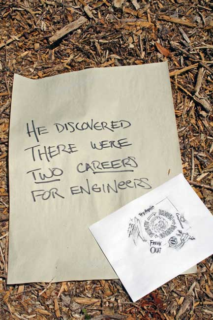 He discovered there were two careers for engineers